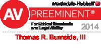 Martindale-Hubbell AV Preminent For Ethircal Standards and legal Ability 2014 Thomas R. Burnside, III badge
