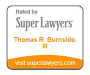 rated by super lawyers thomas r. burnside, III visit superlawyers.com